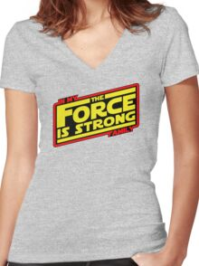 The force is strong... Retro Empire Edition Women's Fitted V-Neck T-Shirt