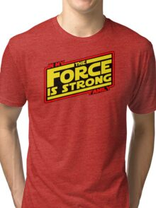 The force is strong... Retro Empire Edition Tri-blend T-Shirt