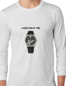 A Question Of Time Long Sleeve T-Shirt