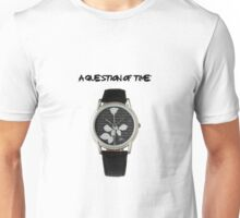 A Question Of Time Unisex T-Shirt