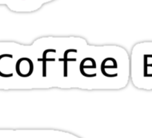 HTML: Your Coffee Breath is Strong Sticker