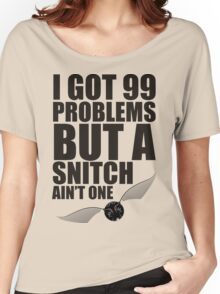 I got 99 problems but a snitch ain't one Black Women's Relaxed Fit T-Shirt