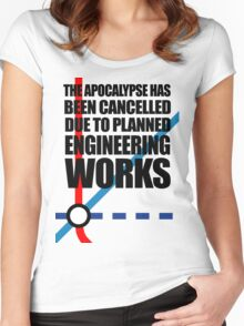 The Apocalypse Has Been Cancelled Due To Planned Engineering Works Women's Fitted Scoop T-Shirt