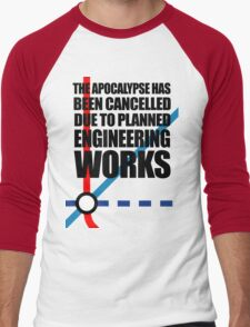 The Apocalypse Has Been Cancelled Due To Planned Engineering Works Men's Baseball ¾ T-Shirt