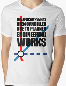 The Apocalypse Has Been Cancelled Due To Planned Engineering Works Mens V-Neck T-Shirt