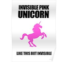 Invisible Pink Unicorn Poster