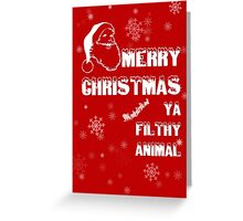 Funny Merry Christmas Filthy Animal Greeting Card