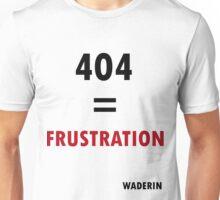 404 = FRUSTRATION Unisex T-Shirt