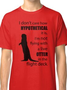 Otters In The Flight Deck Classic T-Shirt