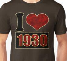 I love 1930 Unisex T-Shirt
