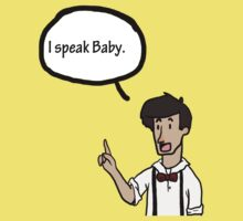 I Speak Baby by Kodocell