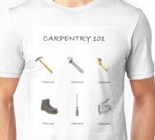 Carpentry 101 Unisex T-Shirt