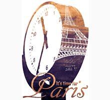 It's time for paris Unisex T-Shirt
