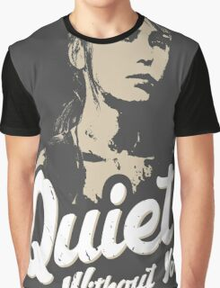 Quiet without you Graphic T-Shirt