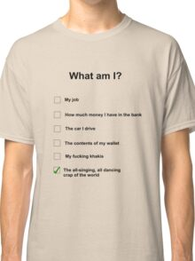 What am I Classic T-Shirt