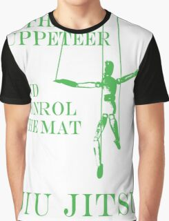 Be the Puppeteer and Control the Mat Jiu Jitsu Green  Graphic T-Shirt