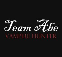 Team Abe: Vampire Hunter by peabody00