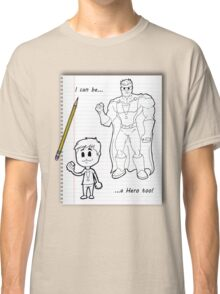 I Can Be A Hero Too Classic T-Shirt