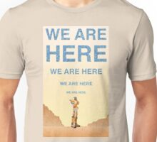 We Are Here-The Martian Unisex T-Shirt