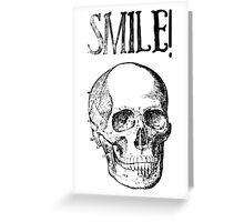 Smile! Smiling skull Greeting Card