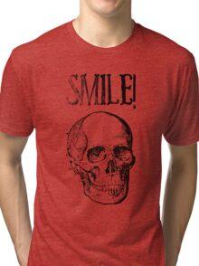 Smile! Smiling skull Tri-blend T-Shirt