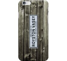 Royston Vasey sign iPhone Case/Skin