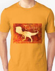 T. rump Greatest Leader of the Prehistoric World. Unisex T-Shirt