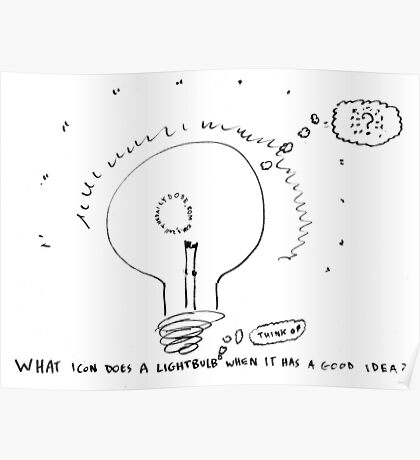 What do lightbulbs think? Poster