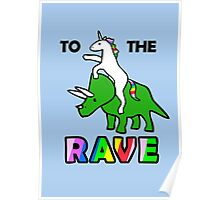 To The Rave! (Unicorn Riding Triceratops) Poster