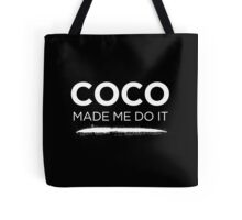 Coco made me do it Tote Bag