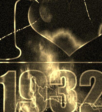 I love 1932 - Vintage lightning and fire T-Shirt Sticker