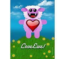 LOVE EWE! Photographic Print