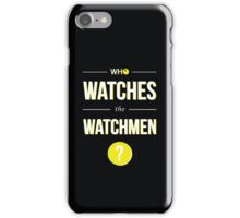 Who Watches the Watchmen? iPhone Case/Skin