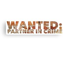 WANTED: Partner in Crime Canvas Print
