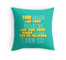 Your Swagger  Throw Pillow
