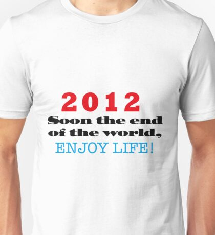 2012 End of the World Unisex T-Shirt