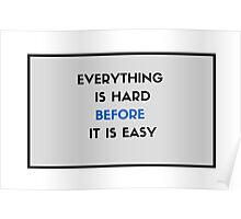 Everything is hard before it is easy Poster