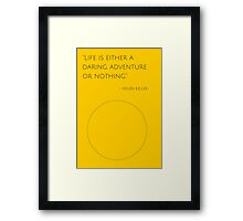 """Life is either a daring adventure or nothing"" – Helen Keller Framed Print"