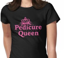 Pedicure Queen Womens Fitted T-Shirt