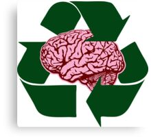 Recycle Your Brains Canvas Print