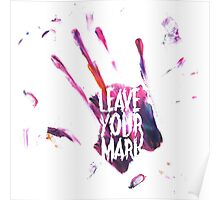 Leave Your Mark Poster