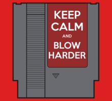 Keep Calm, Blow Harder by Chuloopa