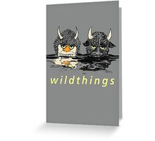 WildThings (The Sequel) Greeting Card