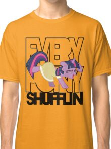 Everypony Shufflin in Color!(For White Shirt) Classic T-Shirt