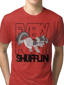 Everypony Shufflin in Greyscale!(For White Shirt) Tri-blend T-Shirt
