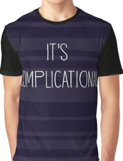 It's Complicational Graphic T-Shirt