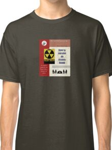 Survive an Atomic Bomb Classic T-Shirt