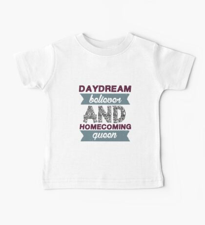 Daydream believer and Homecoming queen 2 Baby Tee