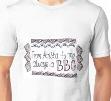 Anita to me, always a BBG Unisex T-Shirt