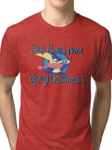 Neater Font None of My Business Tri-blend T-Shirt